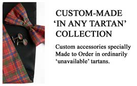 Custom Made In Any Tartan in ordinarily unavailable tartans